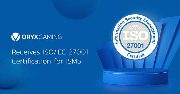 ORYX Gaming receives ISO/IEC 27001 certification