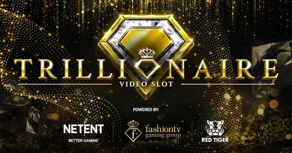 Red Tiger, NetEnt and FashionTV Gaming Group partner to glam up the industry with the Trillionaire game