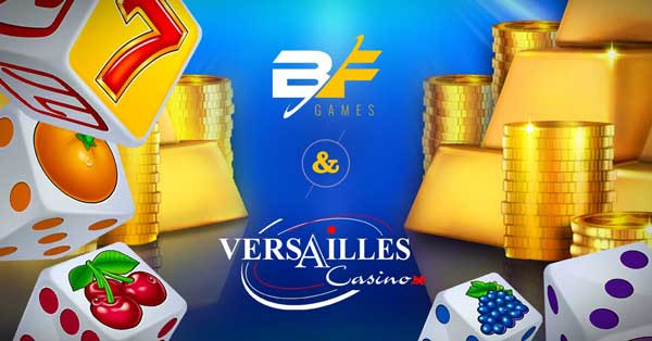 BF Games titles live with Versailles Casino in Belgium